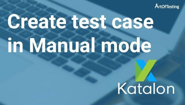 test case in Manual mode