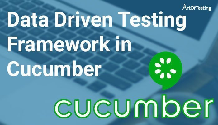 Data Driven Testing Framework in Cucumber