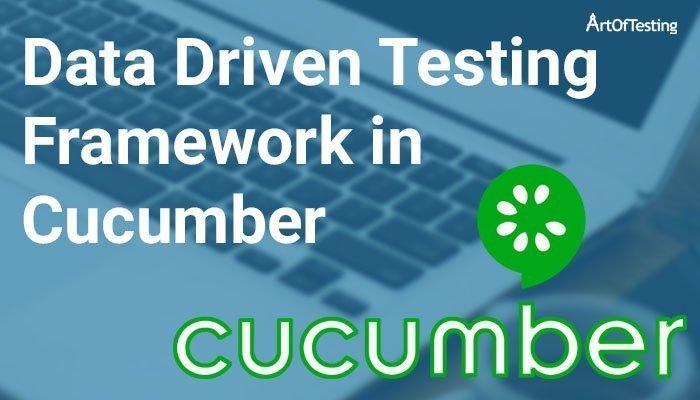Data Driven Testing Framework in Cucumber