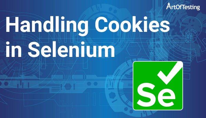 Handling Cookies in Selenium