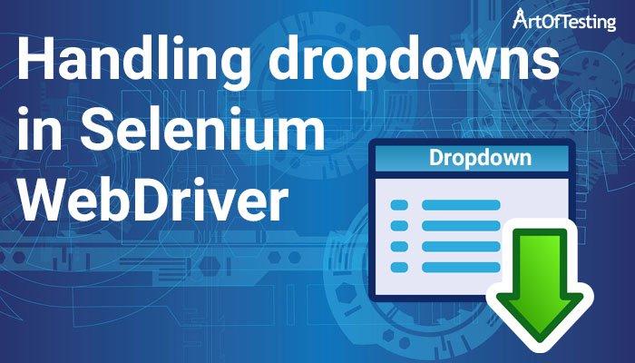 Handling dropdowns in selenium webdriver
