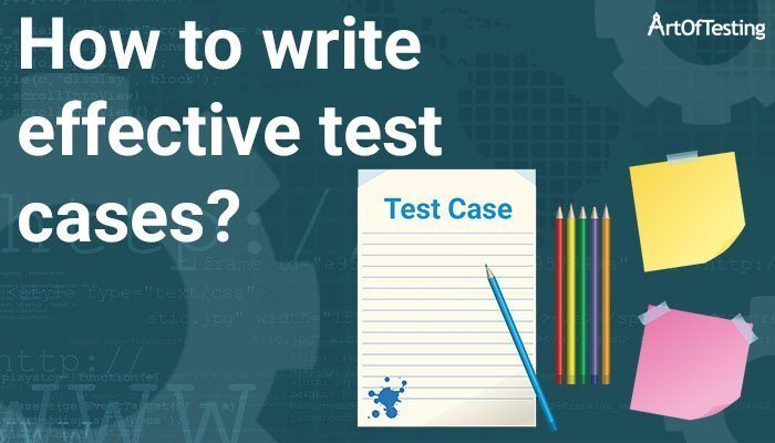 How to write effective test cases