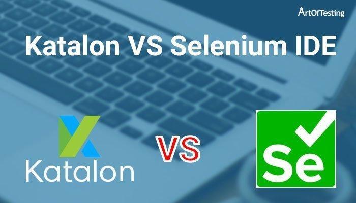 Katalon vs Selenium IDE