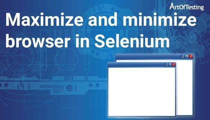 maximize and minimize browser in selenium