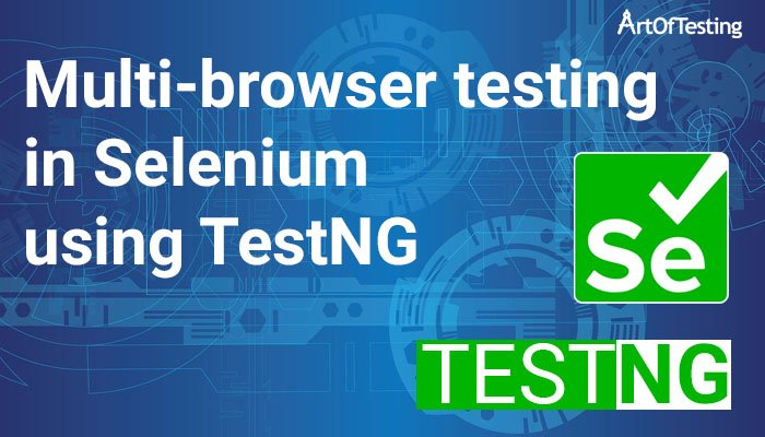 Multi-browser testing in Selenium using TestNG