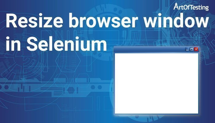 resize browser window in selenium