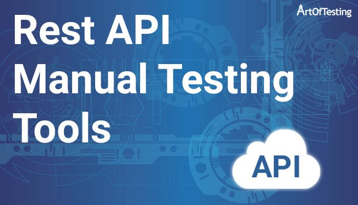 Rest API Manual Testing Tools