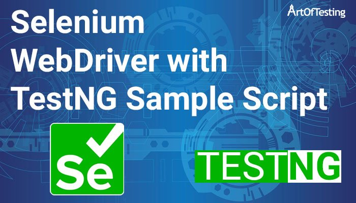 Selenium WebDriver with TestNG Sample Script