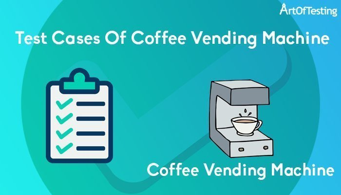 test cases of coffee vending machine