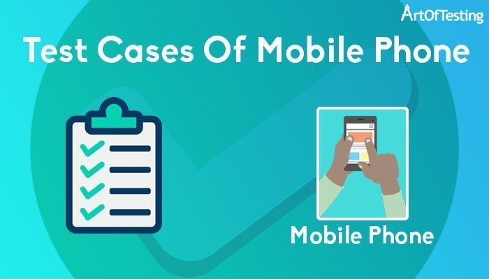 Test cases of Mobile Phone