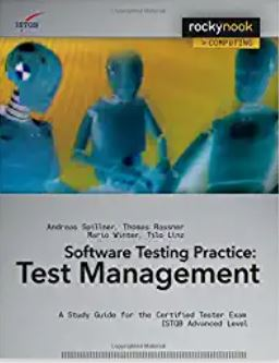 Software Testing Practice – Test Management – A Study Guide for the Certified Tester Exam ISTQB Advanced Level