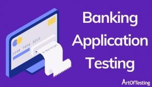Banking application testing
