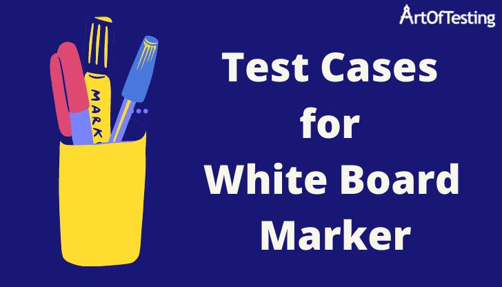 Test cases for whiteboard marker