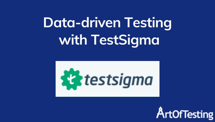 Data Driven Testing with TestSigma
